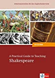 A Practical Guide to Teaching Shakespeare (inkl. CD-ROM)