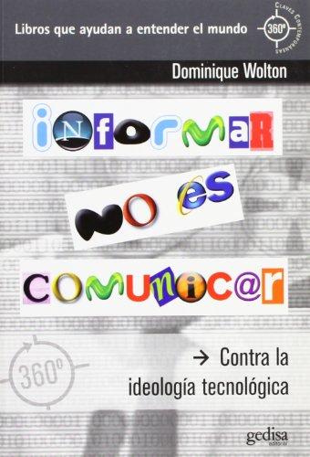 Informar no es comunicar (360º / Claves Contemporáneas)