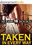 TAKEN IN EVERY WAY : 10 Stories of a...