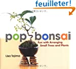 Pop Bonsai: Fun With Arranging Small...