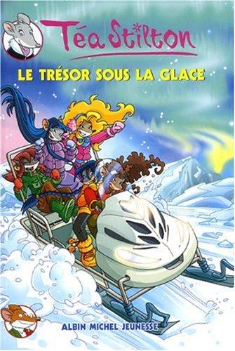Téa Sisters, Tome 7 : Le trésor sous la glace par Téa Stilton