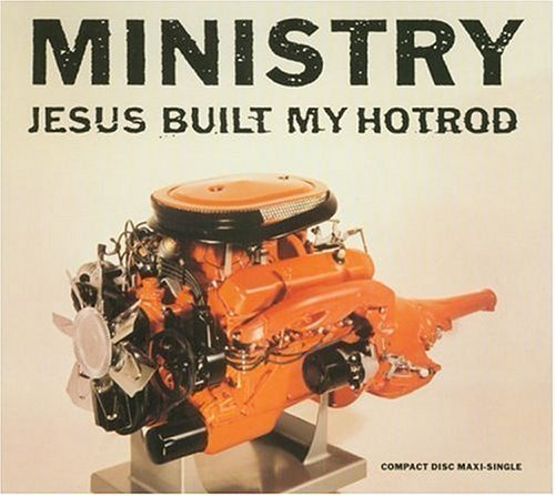 Jesus Built My Hot Rod / TV Song Single Edition by Ministry (1991) Audio CD