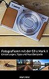 Fotografieren mit der Canon G9 X Mark II: Einstellungen, Tipps und Praxisbeispiele