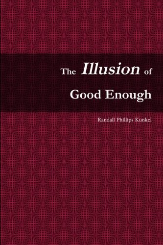 The Illusion of Good Enough