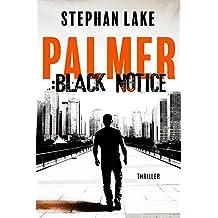Palmer :Black Notice (Ein Joshua-Palmer-Thriller 1)