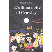 L'ultima notte di Crowley (Pisolo Books)