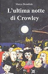 L'ultima notte di Crowley (Pisolo Books) (Italian Edition)
