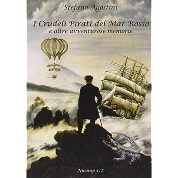 I Crudeli Pirati Del Mar Rosso E Altre Avventurose Memorie