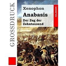 Anabasis (Großdruck): Der Zug der Zehntausend