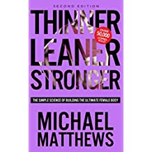 Thinner Leaner Stronger: The Simple Science of Building the Ultimate Female Body (The Muscle for Life Series Book 2) (English Edition)