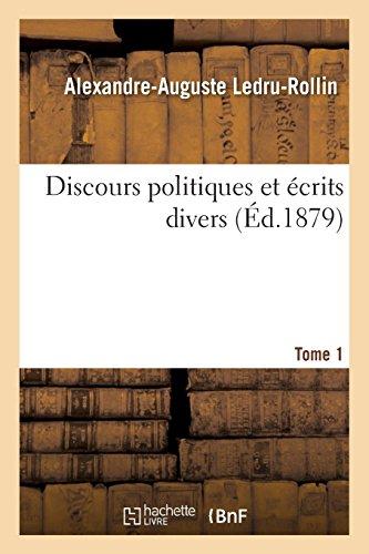 Discours politiques et écrits divers.... Tome 1