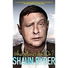 What Planet Am I On? by Shaun Ryder (2013-11-07)