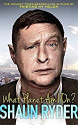 What Planet Am I On? by Shaun Ryder (2014-09-18)