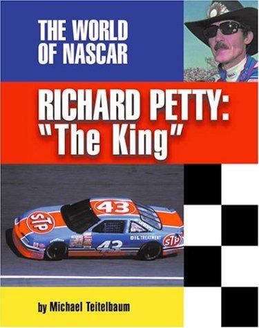 Richard Petty: the King (World of NASCAR) by Michael Teitelbaum (2002-08-02)