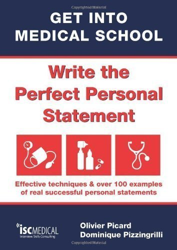 Get into Medical School - Write the perfect personal statement. Effective techniques & over 100 examples of real successful personal statements (UCAS Medicine) of Olivier Picard, Dominique Pizzingrilli 1st (first) Edition on 19 May 2010