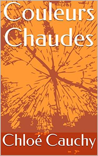 Couleurs Chaudes (French Edition) eBook: Chloé Cauchy: Amazon.de ...