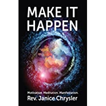 Make It Happen: Motivation.Meditation.Manifestation (English Edition)