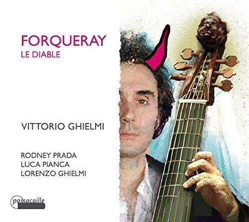 Forqueray: Le Diable by Vittorio Ghielmi, Lorenzo Ghielmi, Luca Pianca, Rodney Prada (2014-10-28?