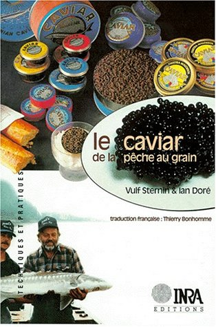 Le caviar: De la pêche au grain