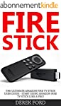 Fire Stick: The Ultimate Amazon Fire...