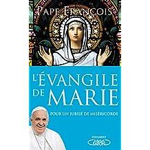 L'évangile de Marie - Pour un Jubilé de miséricorde