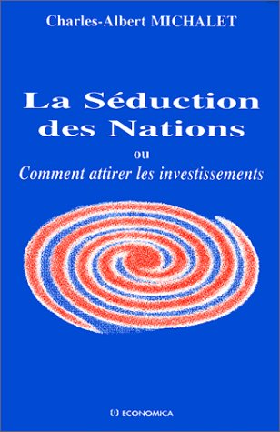 La séduction des Nations ou comment attirer les investissements
