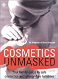 Cosmetics Unmasked: Your Family Guide to Safe Cosmetics and Toiletries