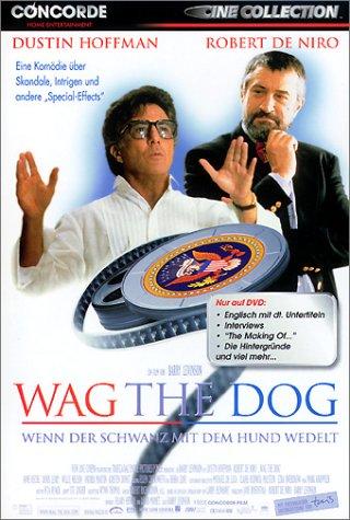 Wag the Dog - Wenn der Schwanz mit dem Hund wedelt -