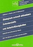 Biologisch schnell abbaubare Schmierstoffe und Arbeitsflüssigkeiten: speziell auf pflanzlicher Basis (Kontakt & Studium, Band 402)
