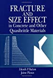 Fracture and Size Effect in Concrete and Other Quasibrittle Materials (New Directions in Civil Engineering) by Zdenek P. Bazant (1997-12-29)