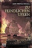 Zu feindlichen Ufern: Roman (Klassiker. Historischer Roman. Bastei Lübbe Taschenbücher)