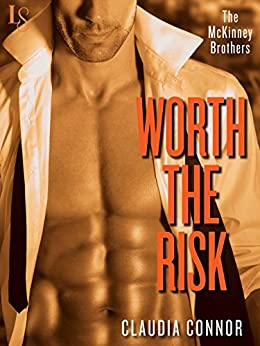 Worth the Risk (The McKinney Brothers, Book 2) by [Connor, Claudia]
