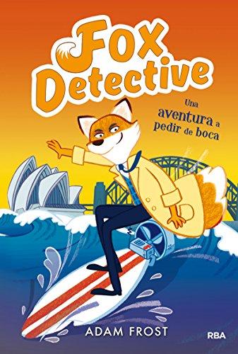 Fox detective 4. Una aventura a pedir de boca (PEQUES) por ADAM FROST