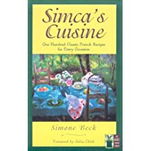 Simca's Cuisine: One Hundred Classic French Recipes for Every Occasion (The Cook's Classic Library)