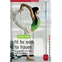 Fit for work für Frauen: Körpergefühl und Fitness als Erfolgsfaktoren (Women@Business Minis)