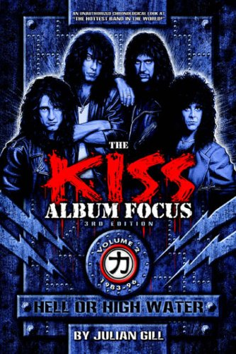 The Kiss Album Focus: Hell or High Water, 1983-96 (96 Helle)