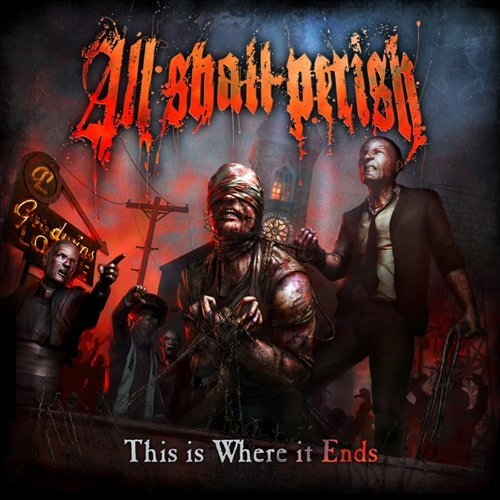 This Is Where It Ends By All Shall Perish (2011-08-01)