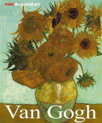Vincent Van Gogh : Sa vie et son oeuvre