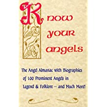 Know Your Angels: Angel Almanac with Biographies