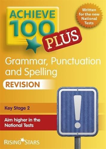 Achieve 100+ Grammar, Punctuation & Spelling Revision (Achieve KS2 SATs Revision)