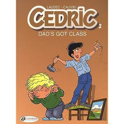 Cedric - tome 2 Dad's Got class (02)