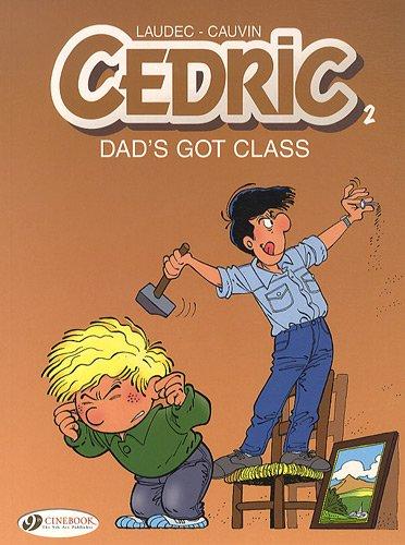Cedric Vol.2: Dad's Got Class par Cauvin