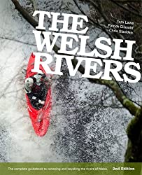The Welsh Rivers: The Complete Guidebook to Canoeing and Kayaking the Rivers of Wales