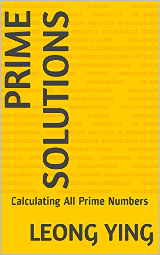 Prime Solutions: Calculating All Prime Numbers (English Edition ...