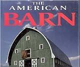 The American Barn by Randy Leffingwell (1997-04-01)