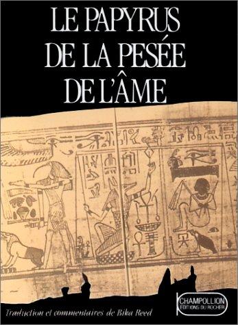 LE PAPYRUS DE LA PESEE DE L'AME. Rebelle dans l'âme