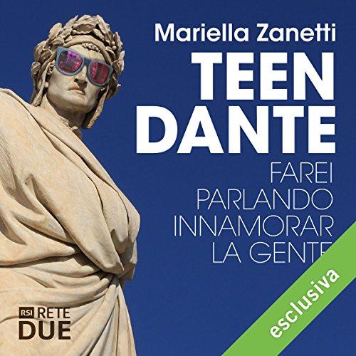Teen Dante | Mariella Zanetti