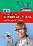 PONS Mini-Sprachkurs Business-Englisch: Im Beruf auf Englisch mitreden können in 5 Stunden. Extra: App mit Wortschatztraining. (PONS Mini-Sprachkurse)