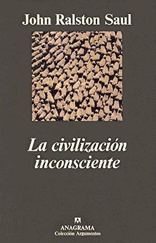 Descargar Libro La civilización inconsciente (Argumentos) de John Ralston Saul