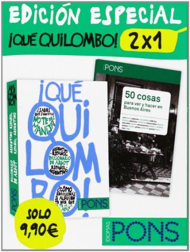 ¡Qué Quilombo! 2 x 1 (Diccionario Argentino/Español Español/Argentino) + guía alternativa de Buenos Aires (Diccionarios De Argot)